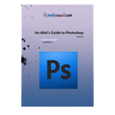 """Free """"An Idiot's Guide to Photoshop"""""""