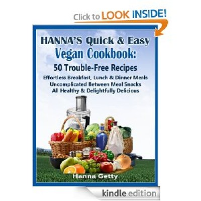 Free Kindle Edition: Hanna's Quick & Easy Vegan Cookbook