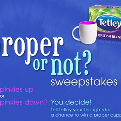 Tetley Proper Or Not Sweepstakes