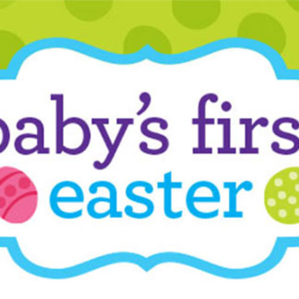 Babies R Us: Baby's First Easter = Giveaways, Prizes & More
