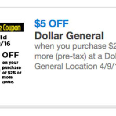 Dollar General $5 Off $25 - 04/09/16 Only
