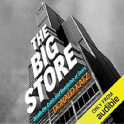Free Audiobook - The Big Store: Inside the Crisis and Revolution at Sears